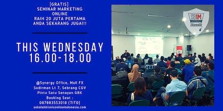 [GRATIS] Seminar Marketing Online, Raih 20 Juta Pertama Anda Sekarang Juga tickets