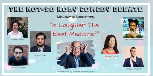 "The Not-So Holy Comedy Debate 2019 ""Is laughter the best medicine ?"""