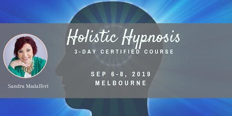 3-Day Certified Holistic Hypnosis Course - Melbourne tickets