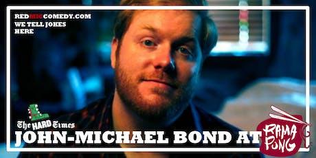 John-Michael Bond (Comedy at RamaPong) tickets