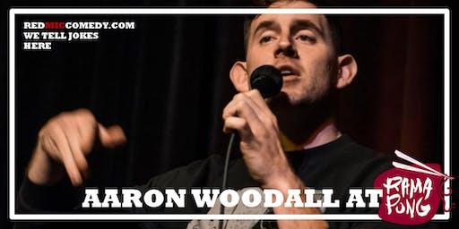 Aaron Woodall (Comedy At RamaPong)