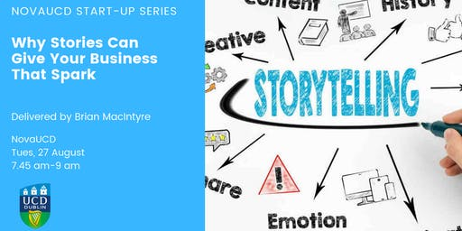 Why Stories Can Give Your Business That Spark - NovaUCD Start up Series #3