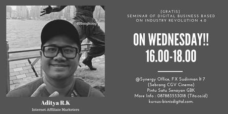 [FREE] Seminar of Digital Business Based on Industry Revolution 4.0 tickets