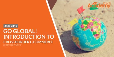 Go Global! Introduction to Cross Border E-Commerce  tickets