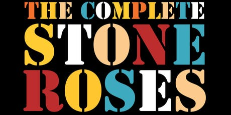 The Complete Stone Roses + Kieran Fisher live in Alloa October 5 2019  tickets
