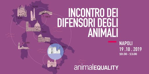 Incontro con Animal Equality Italia - Napoli