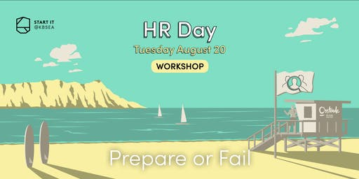 Fail to prepare then prepare to fail #HRday #workshop #Startit@KBSEA