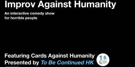 Improv Against Humanity - HK Laugh Fest 2019 tickets