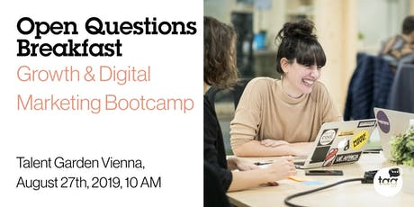 Open Questions Breakfast: Growth and Digital Marketing Bootcamp tickets