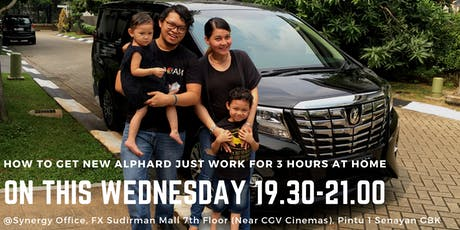 How to Get NEW ALPHARD Just Work For 3 Hours at HOME tickets