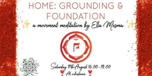 HOME: Grounding and Foundation: A movement meditation by Ella Mesma