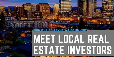 Bellevue WA-Real Estate Investing FREE Workshop Multiple Events tickets