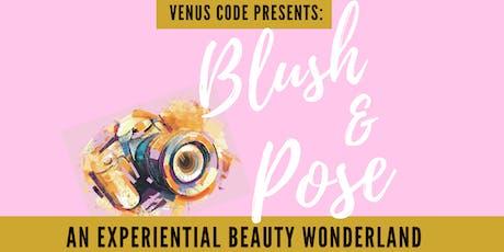 Blush & Pose tickets