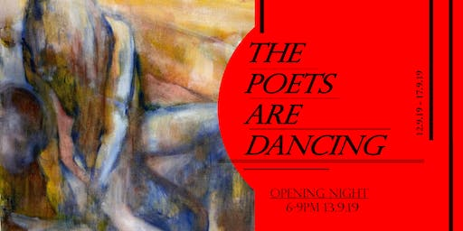 'The Poets are Dancing'- Exhibition