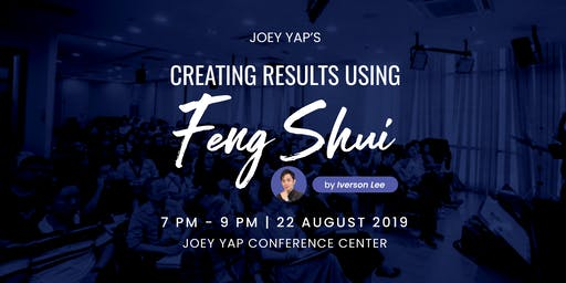 Joey Yap's Creating Results Using Feng Shui By Iverson Lee