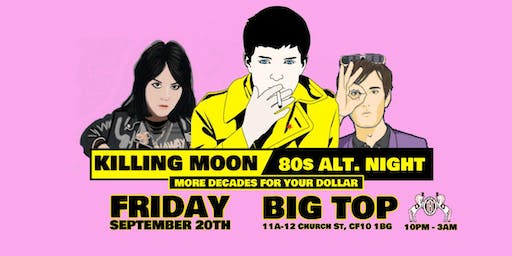 KILLING MOON - 80s ALT. NIGHT  // Birthday Special