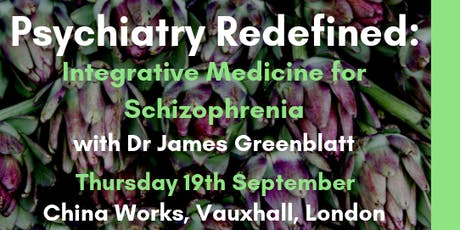 Psychiatry Redefined: Integrative Medicine for Schizophrenia with Dr James Greenblatt tickets