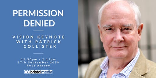 Permission Denied: Bristol Media Keynote with Patrick Collister