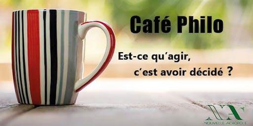 Café Philo: Est-ce qu'agir c'est avoir décidé ?