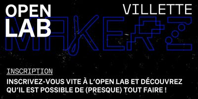 VILLETTE MAKERZ : INSCRIPTION À L'OPEN LAB