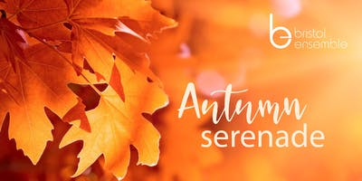 Autumn Serenade with the Bristol Ensemble
