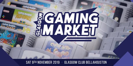 Glasgow Gaming Market - 9th November 2019 tickets