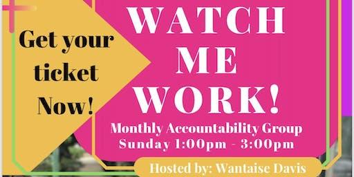 Watch Me Work Accountability Group