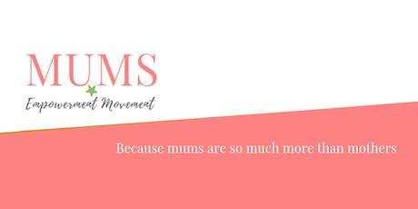 Mums Empowerment Movement Mega Meet Up tickets