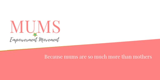 Mums Empowerment Movement Mega Meet Up