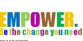 Empower - Be the change you need