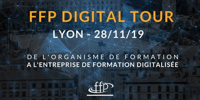 FFP DIGITAL TOUR - LYON