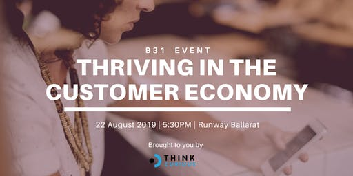 B31: Thriving in the Customer Economy