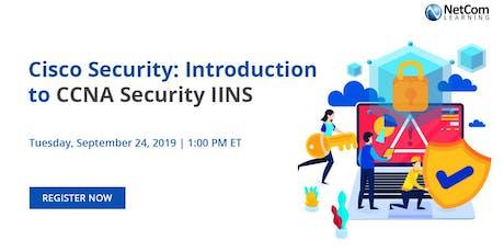 Webinar - Cisco Security: Introduction to CCNA Security IINS tickets