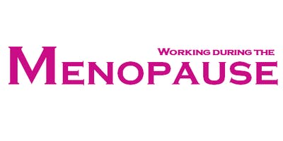 Working During the Menopause 27 September 2019