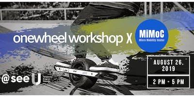 Onewheel Workshop •Monday, 26th of August •@See U
