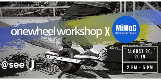 Onewheel Workshop •Monday, 26th of August •@See U