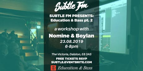 Subtle FM Presents: Education & Bass pt. 2 tickets
