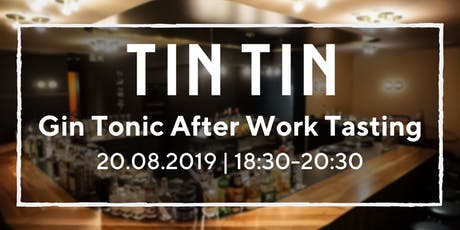 TinTin Gin Tonic After Work Tasting Tickets
