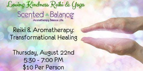 Reiki & Aromatherapy: Transformational Healing