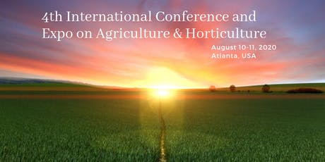 4th International Conference and Expo on Agriculture & Horticulture tickets