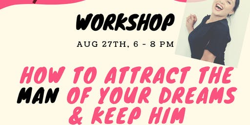 How To Attract & Keep HIM