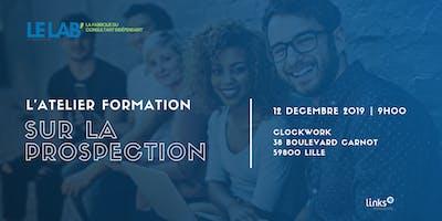 Atelier Formation #Lille | La Prospection | Links Consultants