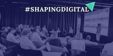 #ShapingDigital tickets