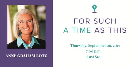 Anne Graham Lotz - For Such A Time As This tickets