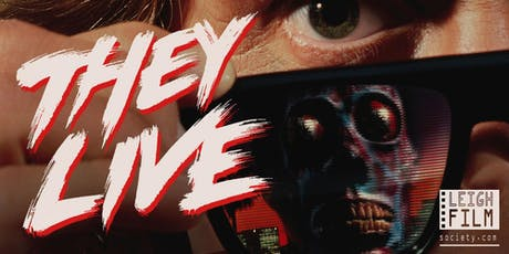 They Live (1988): Presented by Leigh Film Society  tickets