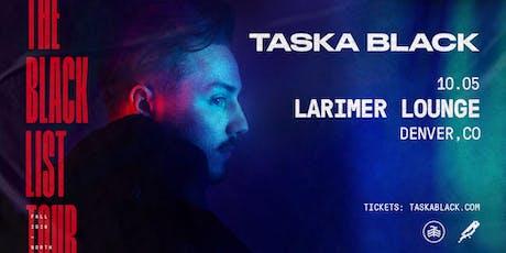 Taska Black / Oklio tickets