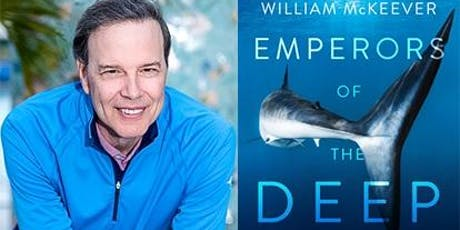 Emperors of the Deep: Sharks—The Ocean's Most Mysterious, Most Misunderstood, and Most Important Guardians tickets