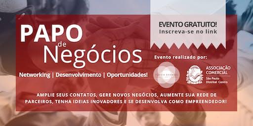 PAPO DE NEGÓCIOS - NETWORKING - OPORTUNIDADES - PARCERIAS E DESENVOLVIMENTO!