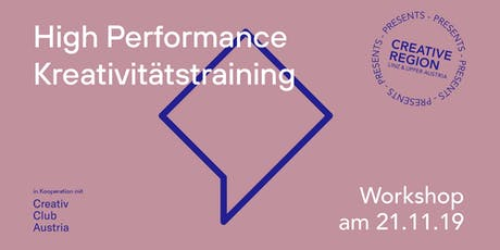 WORKSHOP: HIGH PERFORMANCE KREATIVITÄTSTRAINING Tickets