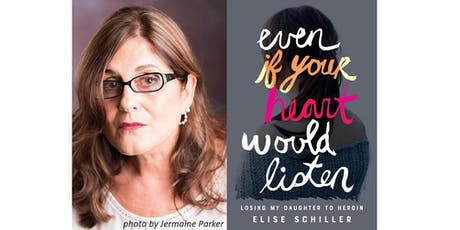 Elise Schiller Discussing Her New Book: Even if Your Heart Would Listen tickets